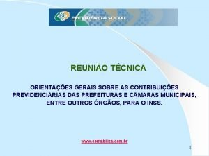 REUNIO TCNICA ORIENTAES GERAIS SOBRE AS CONTRIBUIES PREVIDENCIRIAS
