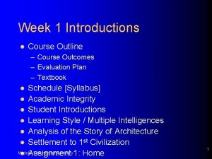 Week 1 Introductions l Course Outline Course Outcomes