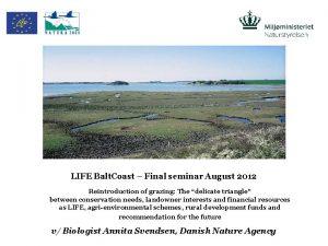 LIFE Balt Coast Final seminar August 2012 Reintroduction