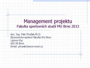Management projektu Fakulta sportovnch studi MU Brno 2013