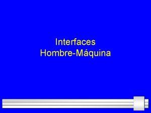 Interfaces HombreMquina Polticas del Curso Presentacin del Profesor