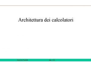 Architettura dei calcolatori Giacomo Piscitelli pag 130 Architettura