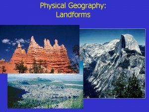 Physical Geography Landforms Overview Geologic Time Movements of