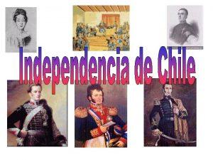 Independencia de Chile Colonia Patria Vieja 1810 Patria