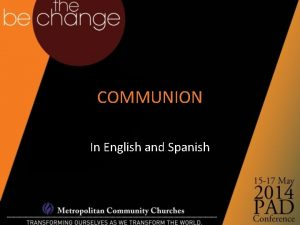 COMMUNION In English and Spanish COMMUNION Courageous dreamers
