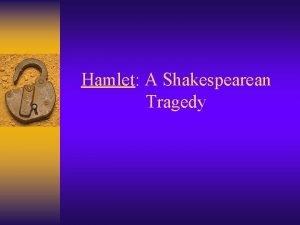 Hamlet A Shakespearean Tragedy Tragedy According to Aristotle