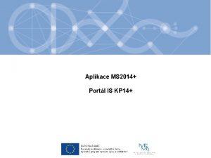 Aplikace MS 2014 Portl IS KP 14 Portl