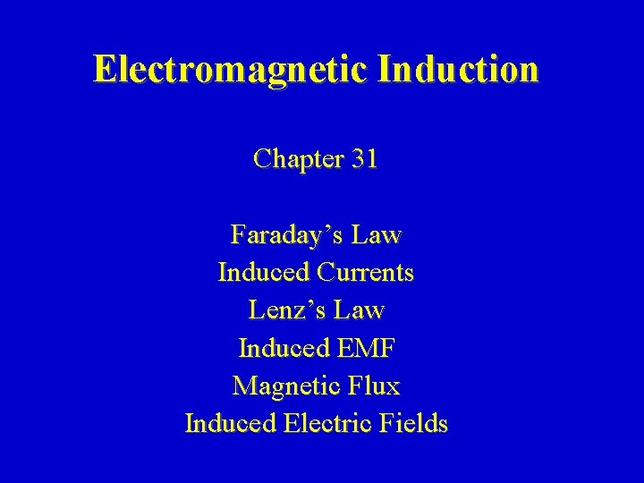 Electromagnetic Induction Chapter 31 Faradays Law Induced Currents