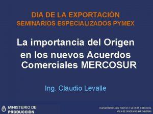 DIA DE LA EXPORTACIN SEMINARIOS ESPECIALIZADOS PYMEX La
