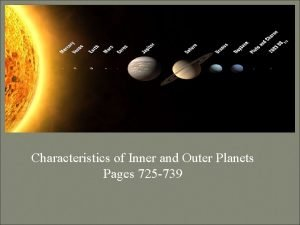 Characteristics of Inner and Outer Planets Pages 725