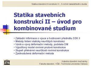 Statika stavebnch konstrukc II 3 ronk bakalskho studia