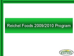 Reichel Foods 20092010 Program Biography Reichel Foods Inc