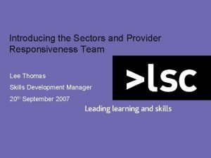 Introducing the Sectors and Provider Responsiveness Team Lee
