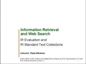 Information Retrieval and Web Search IR Evaluation and