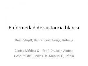 Enfermedad de sustancia blanca Dres Stapff Bentancort Fraga