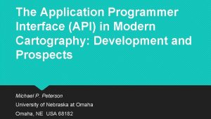 The Application Programmer Interface API in Modern Cartography
