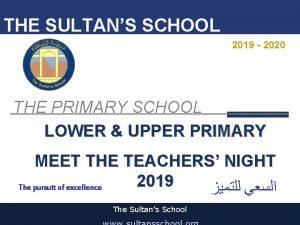 THE SULTANS SCHOOL 2019 2020 THE PRIMARY SCHOOL