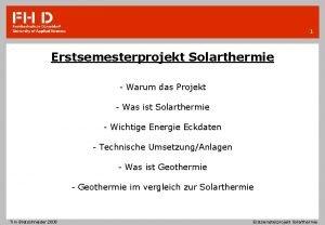1 Erstsemesterprojekt Solarthermie Warum das Projekt Was ist