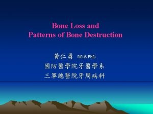 Bone Loss and Patterns of Bone Destruction DDS