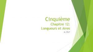 Cinquime Chapitre 12 Longueurs et Aires M FELT