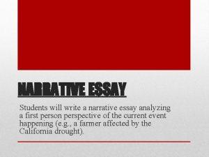 NARRATIVE ESSAY Students will write a narrative essay