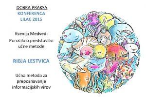 DOBRA PRAKSA KONFERENCA LILAC 2015 Ksenija Medved Poroilo