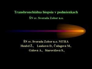 Transbronchilna biopsia v podmienkach N sv Svorada Zobor