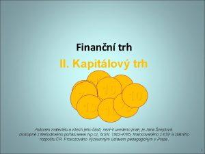 Finann trh II Kapitlov trh 10 10 10