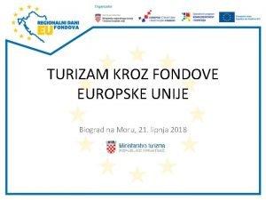 TURIZAM KROZ FONDOVE EUROPSKE UNIJE Biograd na Moru