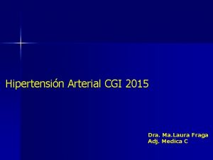 Hipertensin Arterial CGI 2015 Dra Ma Laura Fraga