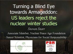 Turning a Blind Eye towards Armageddon US leaders