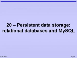 20 Persistent data storage relational databases and My