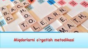 Miqdorlarni orgatish metodikasi REJA 1 Guruhni kichik guruhlarga