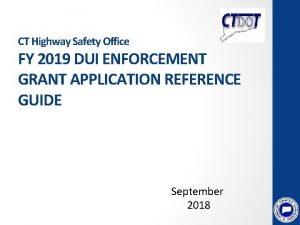CT Highway Safety Office FY 2019 DUI ENFORCEMENT