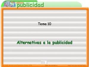 Tema 10 Alternativas a la publicidad 10 Alternativas