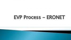 EVP Process ERONET All Selfverified forms form NVSP