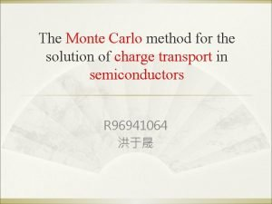 The Monte Carlo method for the solution of