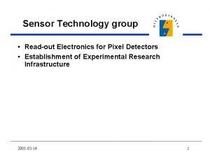 Sensor Technology group Readout Electronics for Pixel Detectors
