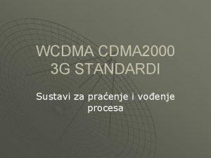 WCDMA 2000 3 G STANDARDI Sustavi za praenje
