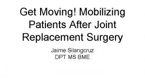 Get Moving Mobilizing Patients After Joint Replacement Surgery
