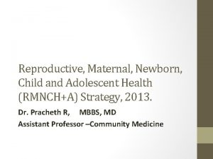 Reproductive Maternal Newborn Child and Adolescent Health RMNCHA