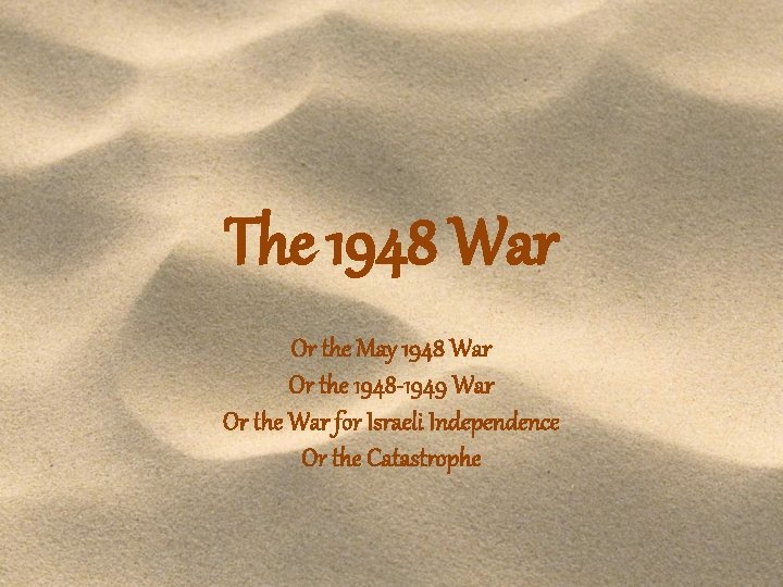 The 1948 War Or the May 1948 War