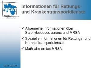 Informationen fr Rettungsund Krankentransportdienste Allgemeine Informationen ber Staphylococcus