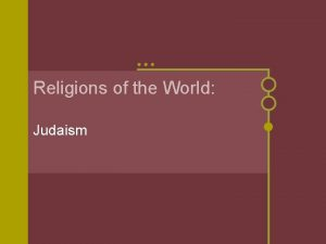 Religions of the World Judaism Hebrews Founders of