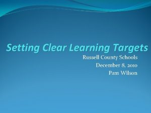 Setting Clear Learning Targets Russell County Schools December