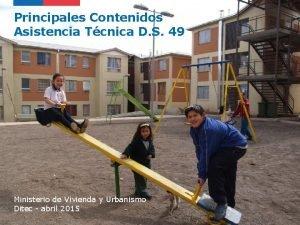 Principales Contenidos Asistencia Tcnica D S 49 Ministerio