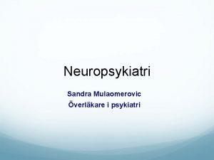 Neuropsykiatri Sandra Mulaomerovic verlkare i psykiatri Diagnoser ADHD