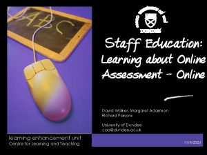 a Staff Education Learning about Online Assessment Online
