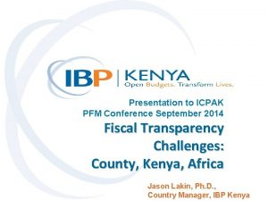 Presentation to ICPAK PFM Conference September 2014 Fiscal