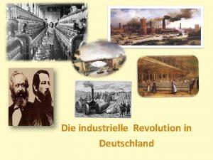 Die industrielle Revolution in Deutschland 1834 In der